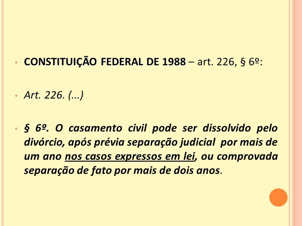 CONSTITUIÇÃO FEDERAL DE 1988 – art. 226, § 6º: