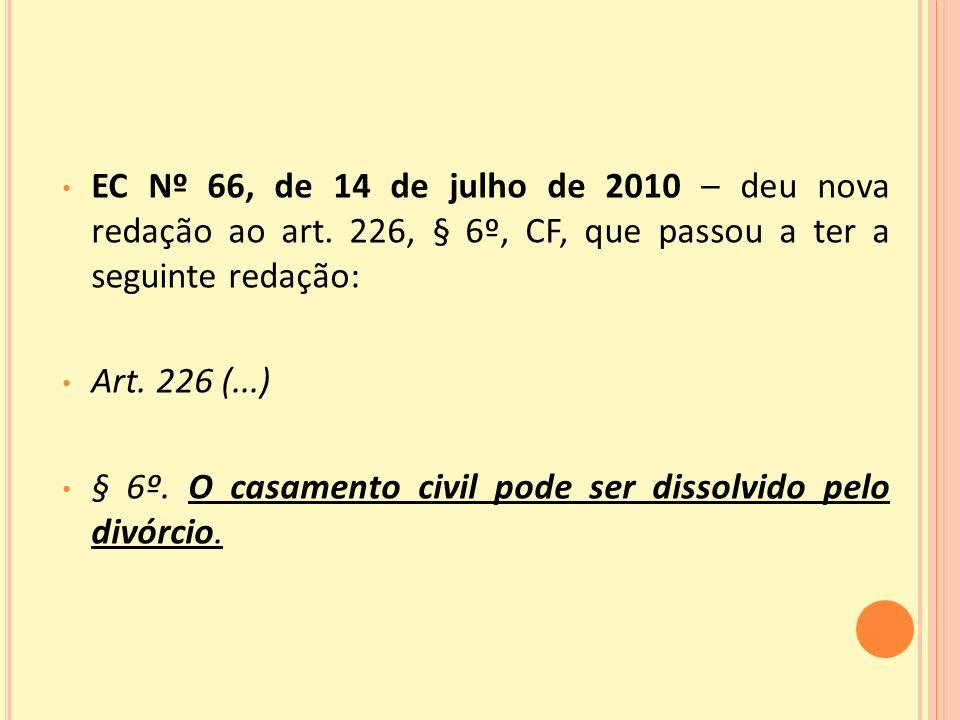 EC Nº 66, de 14 de julho de 2010 – deu nova redação ao art