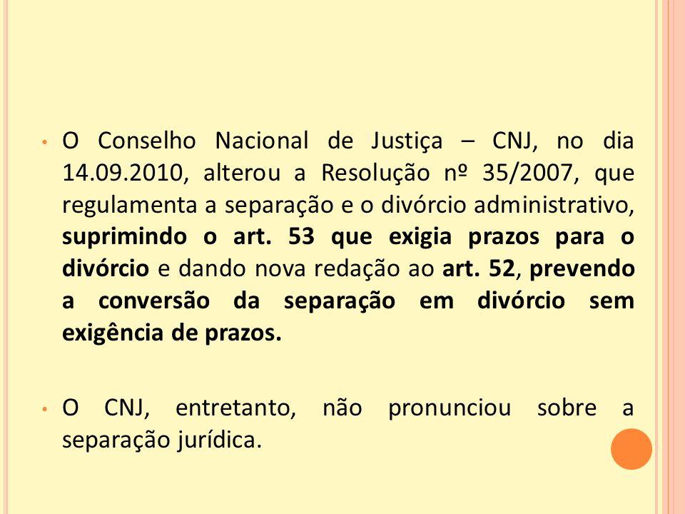 O Conselho Nacional de Justiça – CNJ, no dia 14. 09