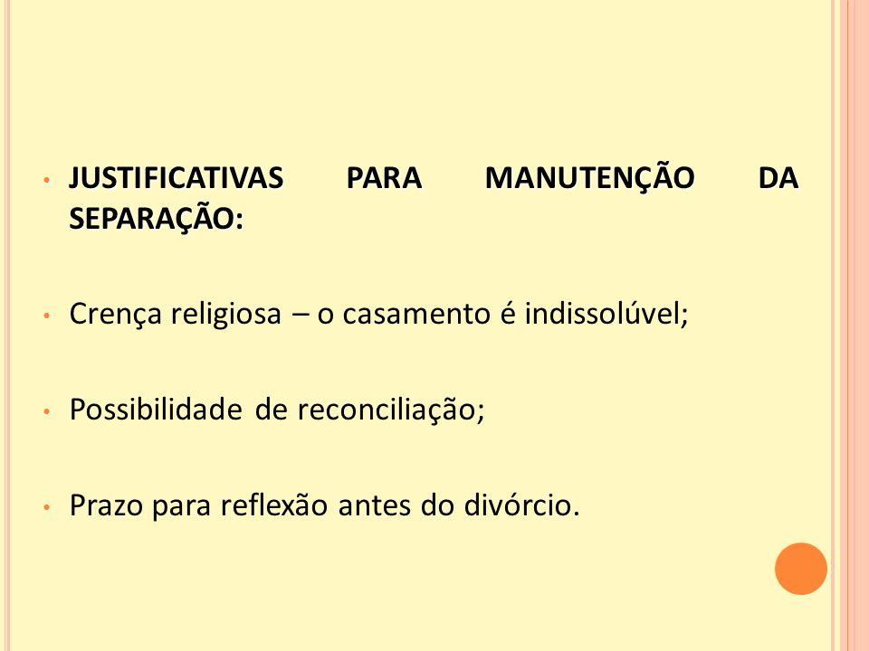 JUSTIFICATIVAS PARA MANUTENÇÃO DA SEPARAÇÃO: