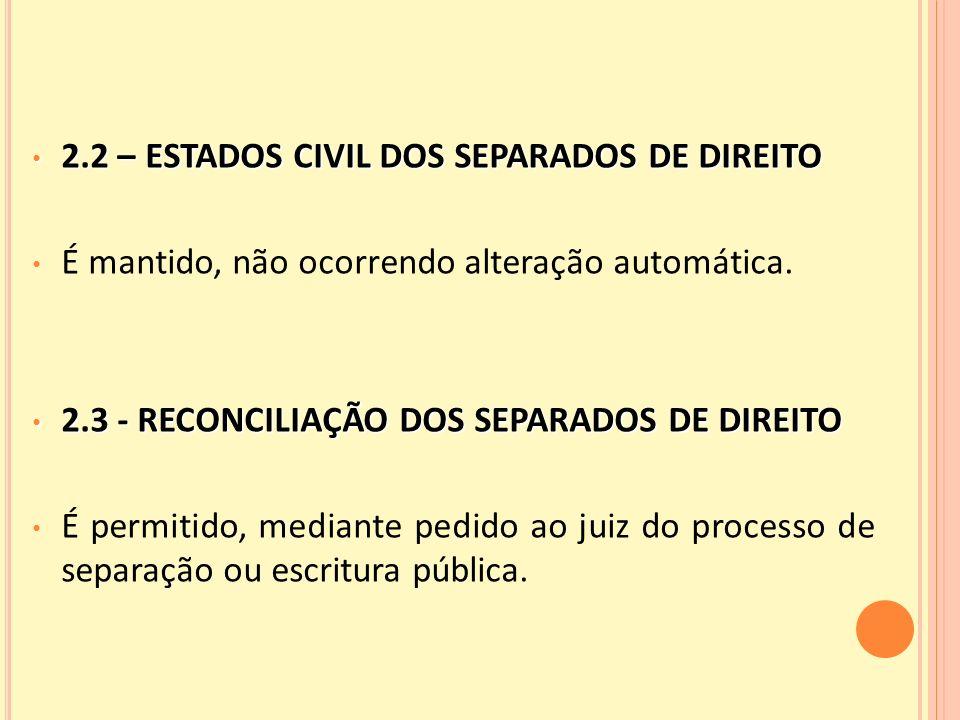 2.2 – ESTADOS CIVIL DOS SEPARADOS DE DIREITO