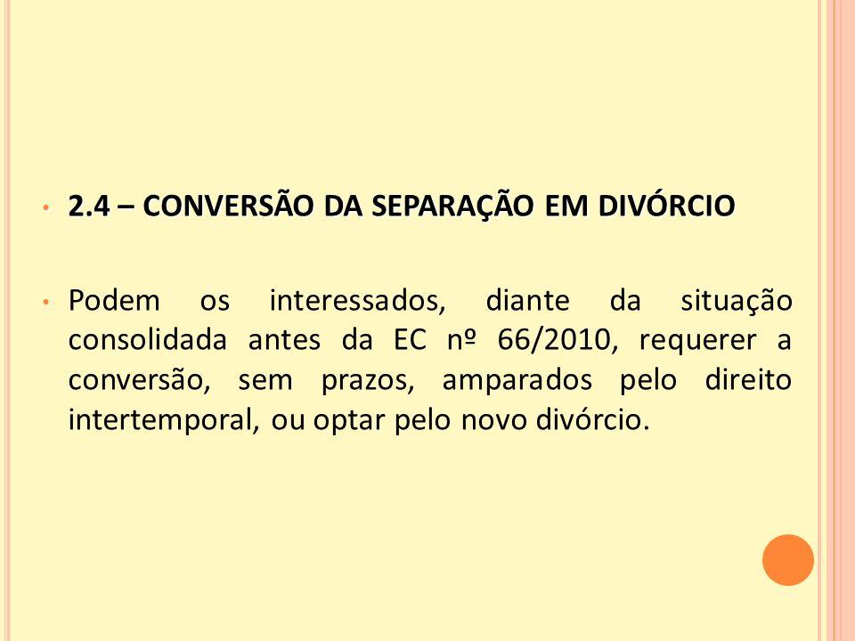 2.4 – CONVERSÃO DA SEPARAÇÃO EM DIVÓRCIO