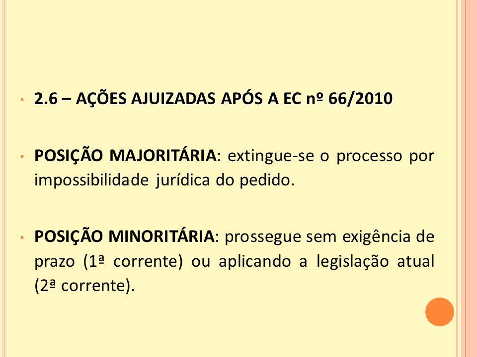 2.6 – AÇÕES AJUIZADAS APÓS A EC nº 66/2010