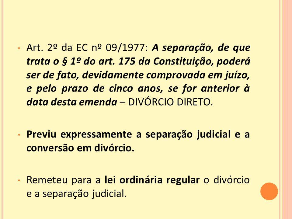Art. 2º da EC nº 09/1977: A separação, de que trata o § 1º do art