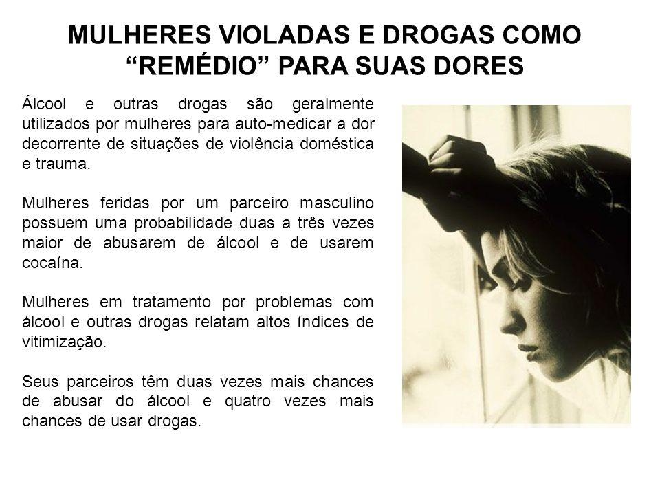 MULHERES VIOLADAS E DROGAS COMO