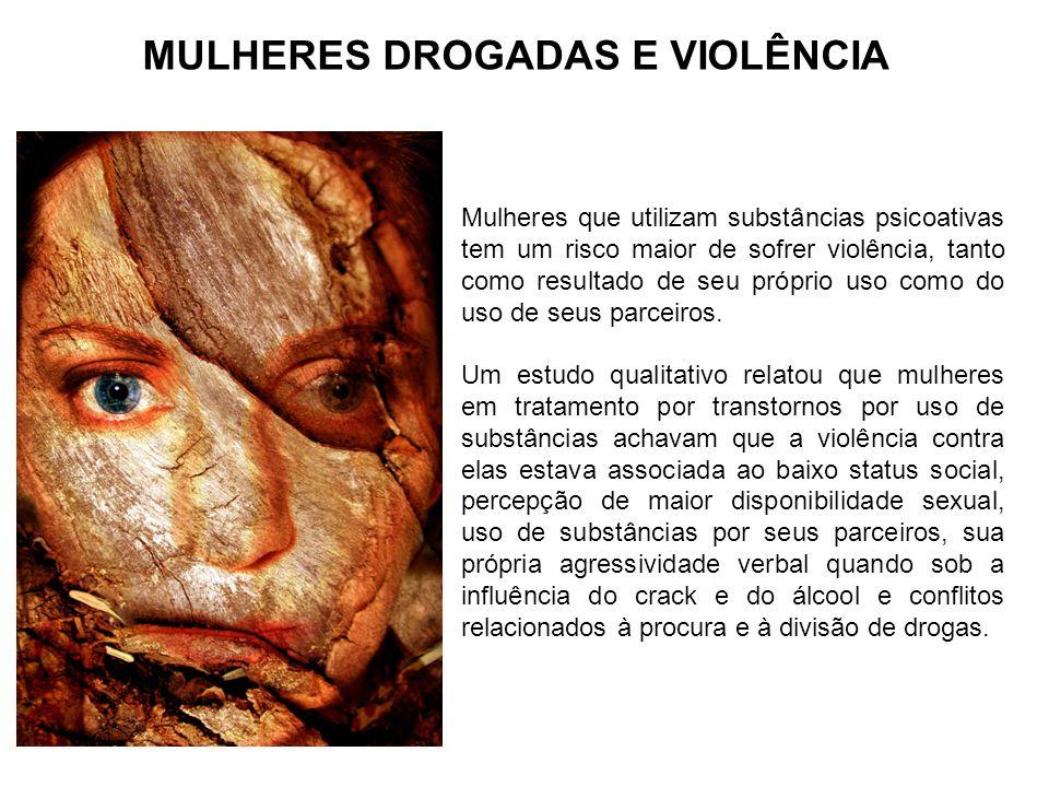 MULHERES DROGADAS E VIOLÊNCIA