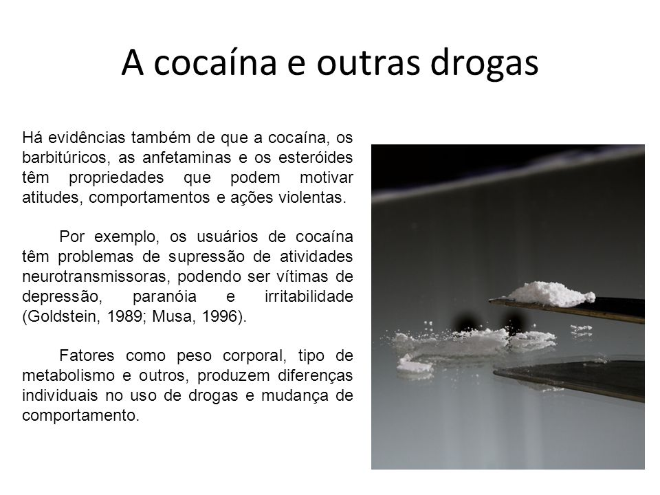 A cocaína e outras drogas