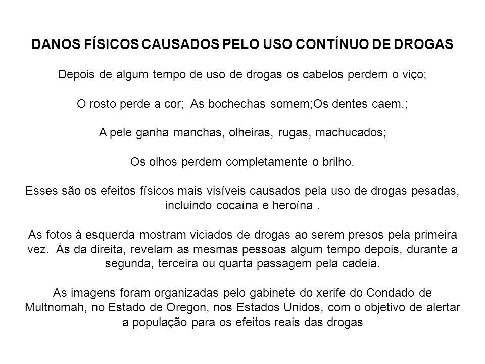 DANOS FÍSICOS CAUSADOS PELO USO CONTÍNUO DE DROGAS