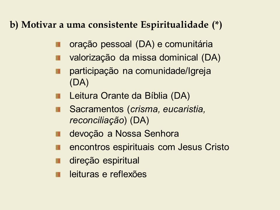 b) Motivar a uma consistente Espiritualidade (*)