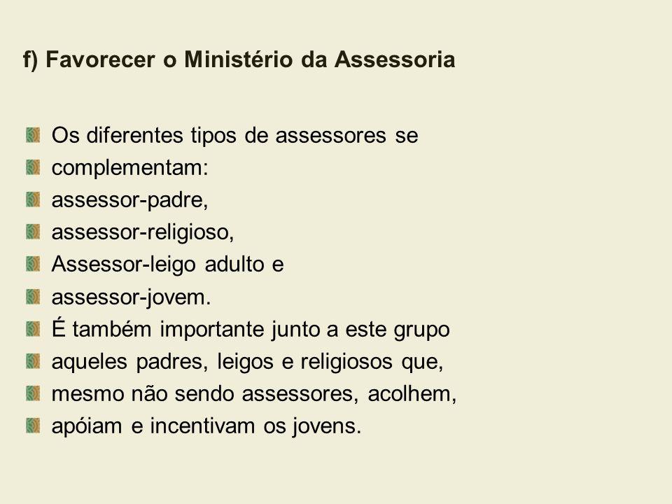 f) Favorecer o Ministério da Assessoria
