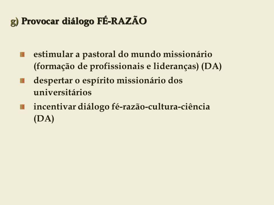 g) Provocar diálogo FÉ-RAZÃO