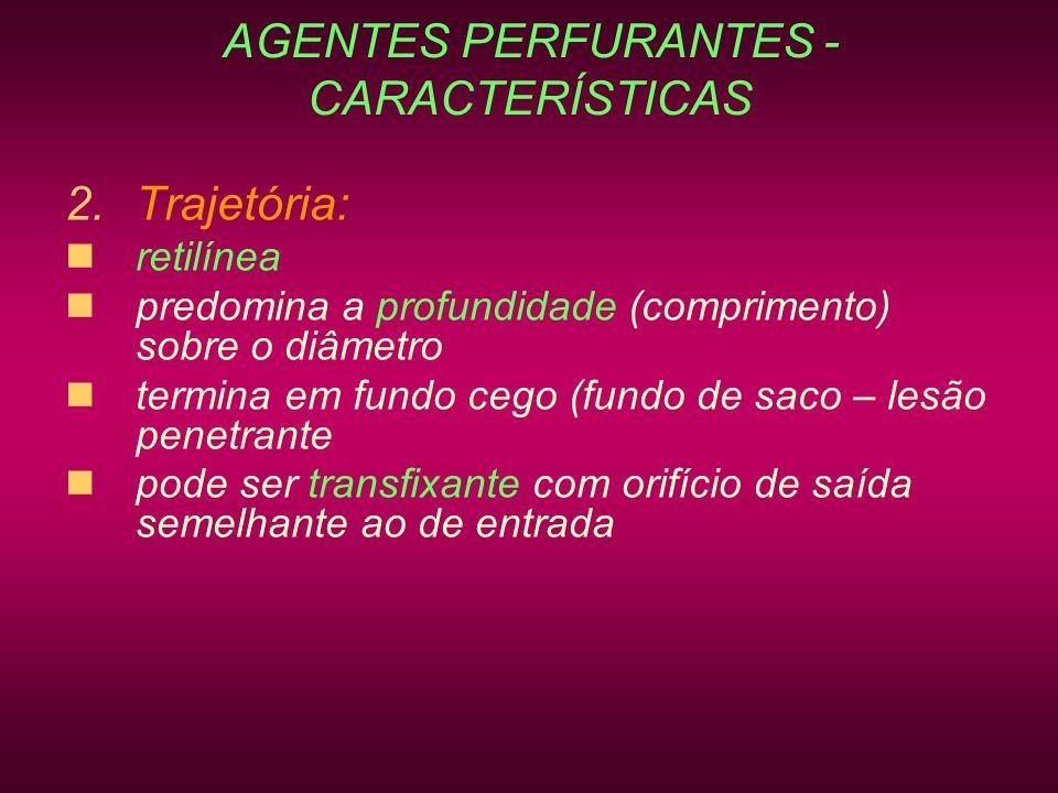 AGENTES PERFURANTES - CARACTERÍSTICAS