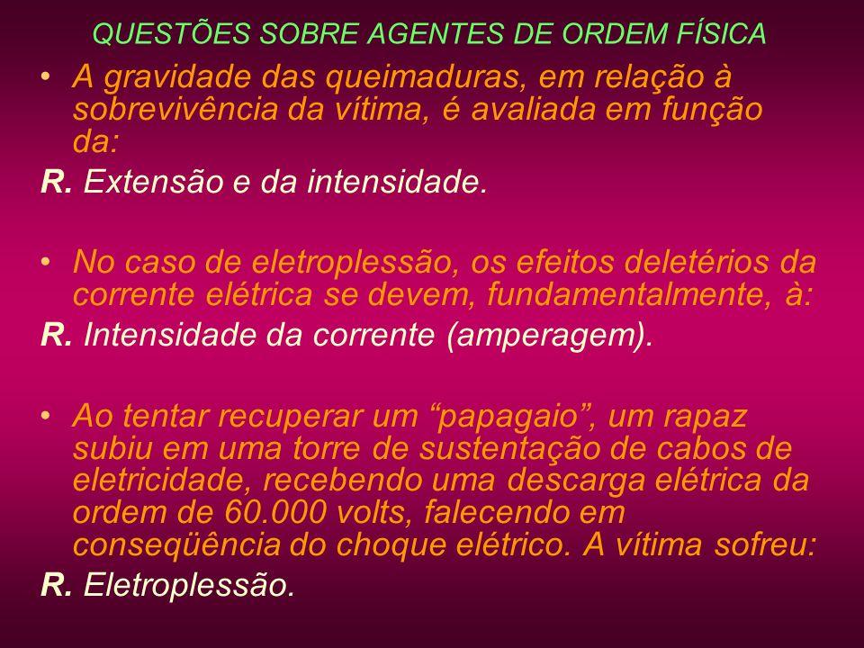 QUESTÕES SOBRE AGENTES DE ORDEM FÍSICA