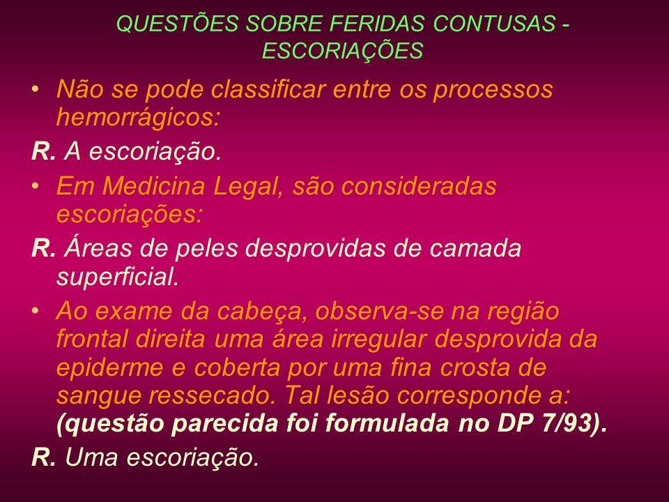 QUESTÕES SOBRE FERIDAS CONTUSAS - ESCORIAÇÕES