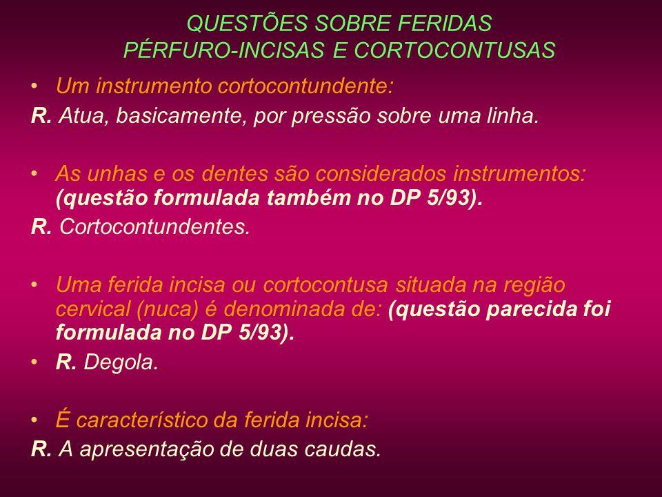 QUESTÕES SOBRE FERIDAS PÉRFURO-INCISAS E CORTOCONTUSAS