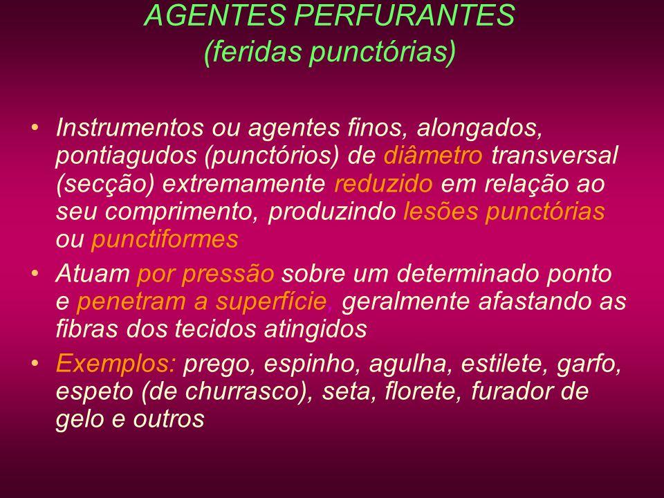 AGENTES PERFURANTES (feridas punctórias)
