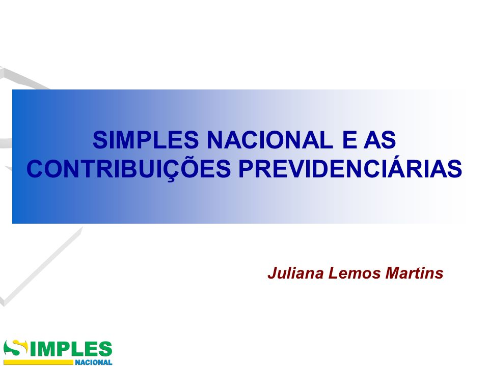 SIMPLES NACIONAL E AS CONTRIBUIÇÕES PREVIDENCIÁRIAS