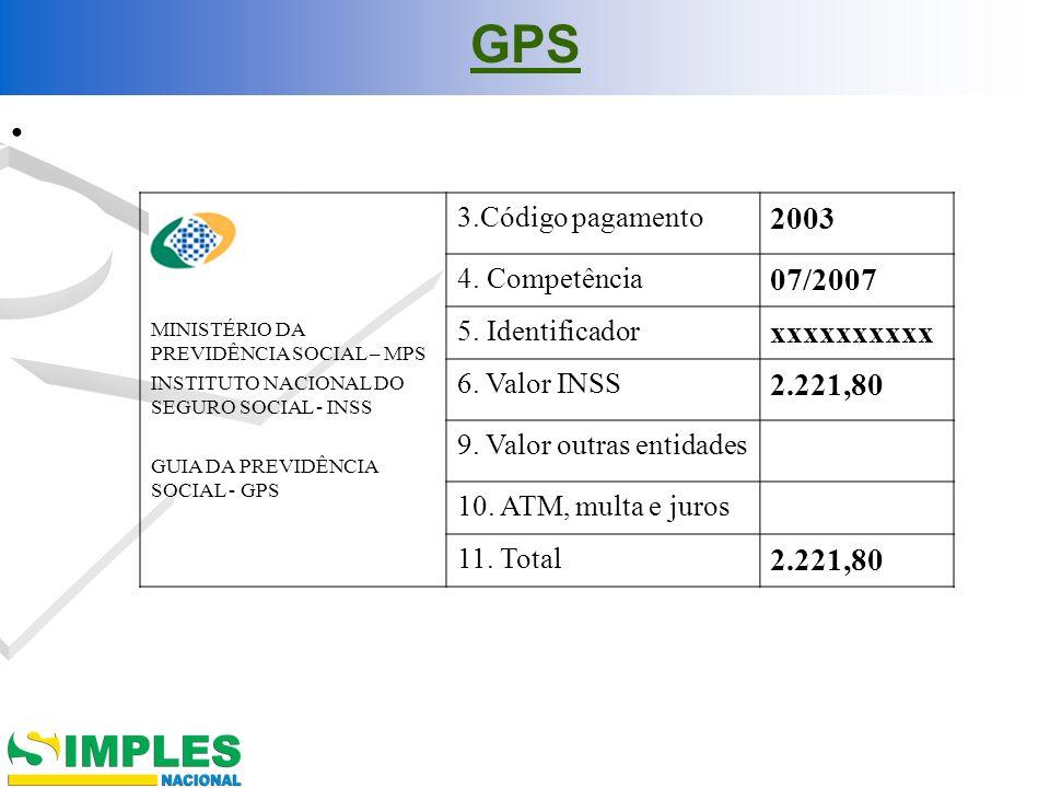 GPS 2003 07/2007 xxxxxxxxxx 2.221,80 3.Código pagamento 4. Competência