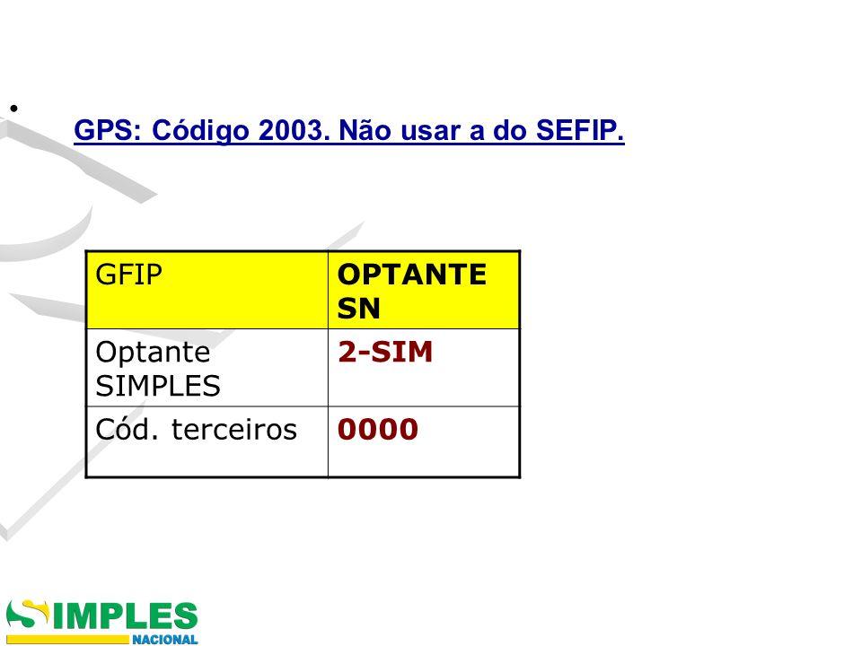 GPS: Código 2003. Não usar a do SEFIP.