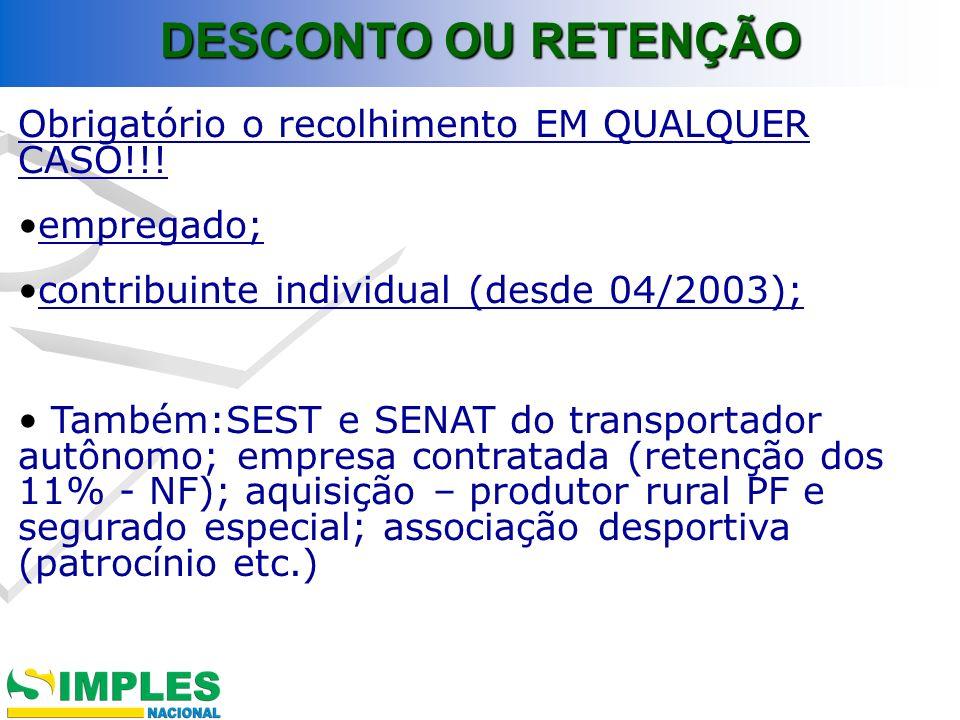 DESCONTO OU RETENÇÃO Obrigatório o recolhimento EM QUALQUER CASO!!!