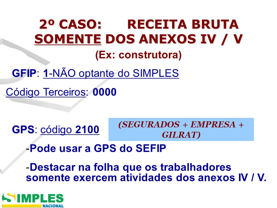SOMENTE DOS ANEXOS IV / V (SEGURADOS + EMPRESA + GILRAT)