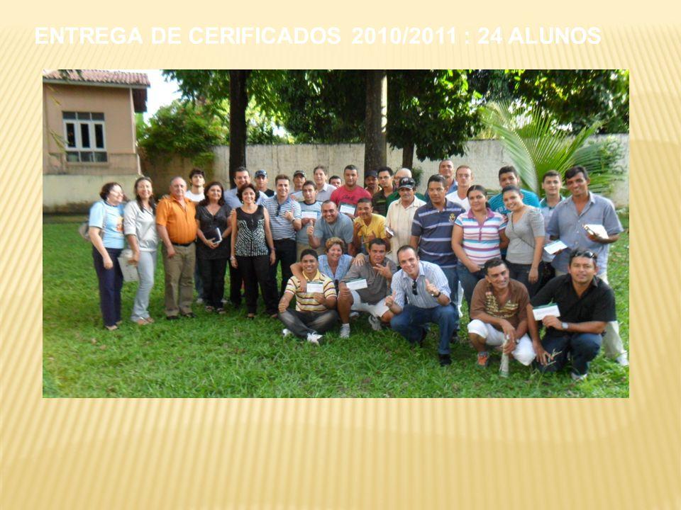 ENTREGA DE CERIFICADOS 2010/2011 : 24 ALUNOS