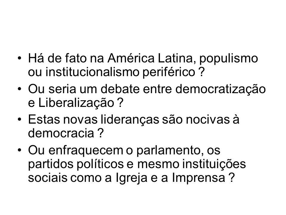 Há de fato na América Latina, populismo ou institucionalismo periférico