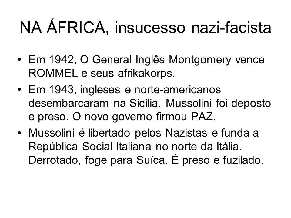 NA ÁFRICA, insucesso nazi-facista