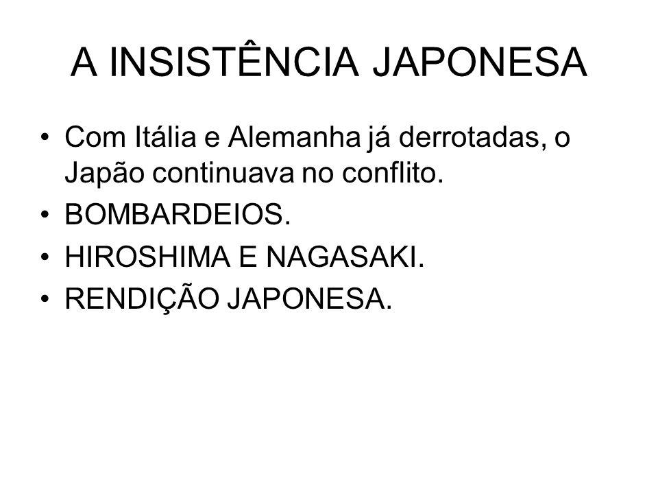 A INSISTÊNCIA JAPONESA