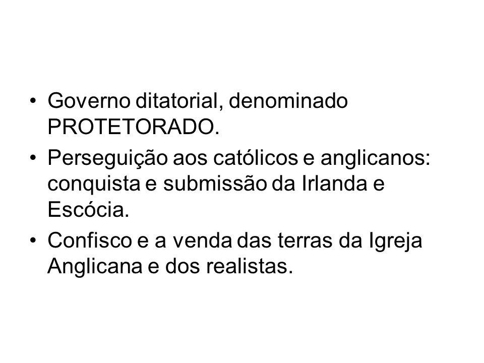 Governo ditatorial, denominado PROTETORADO.