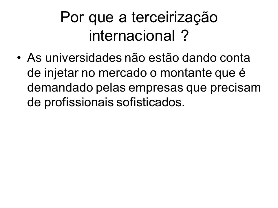 Por que a terceirização internacional