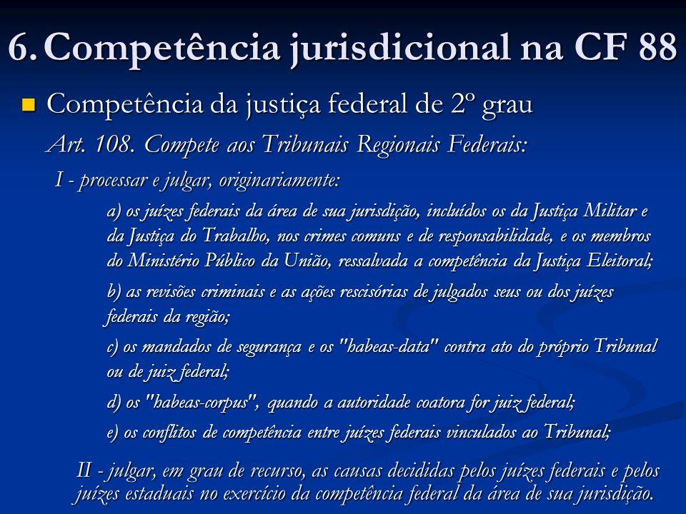 6. Competência jurisdicional na CF 88