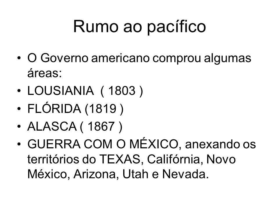 Rumo ao pacífico O Governo americano comprou algumas áreas: