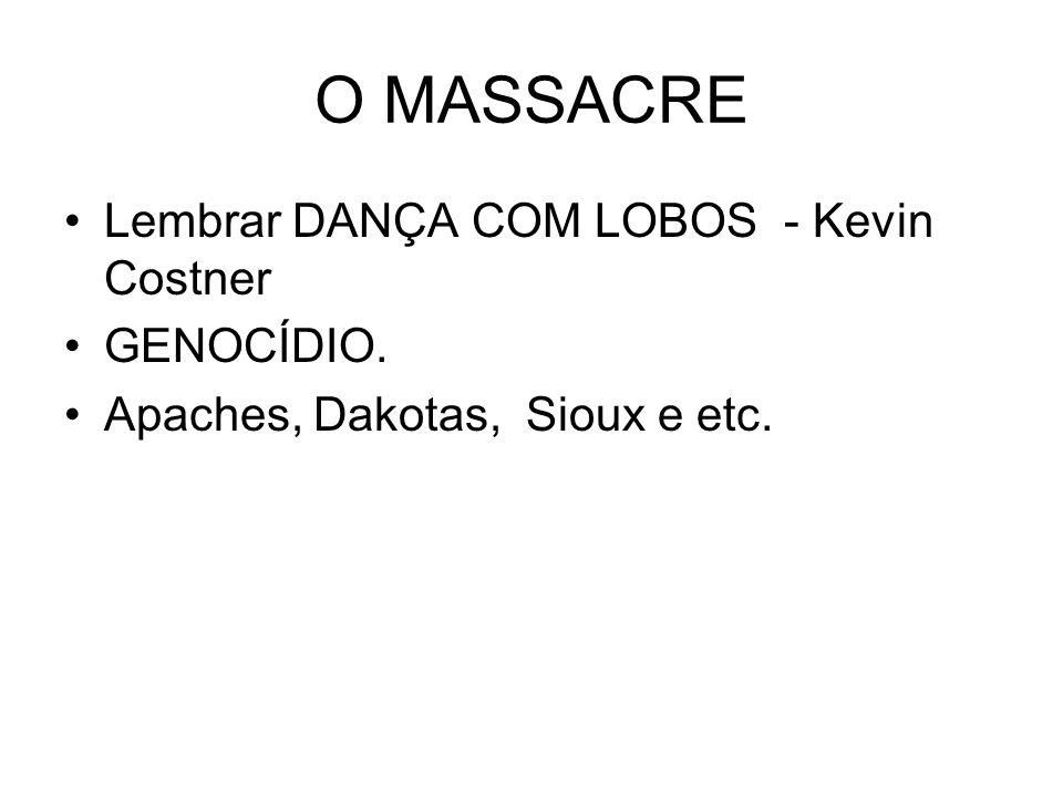 O MASSACRE Lembrar DANÇA COM LOBOS - Kevin Costner GENOCÍDIO.