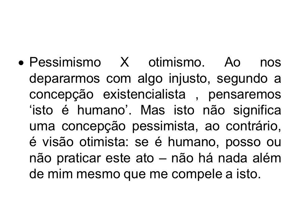 Pessimismo X otimismo.