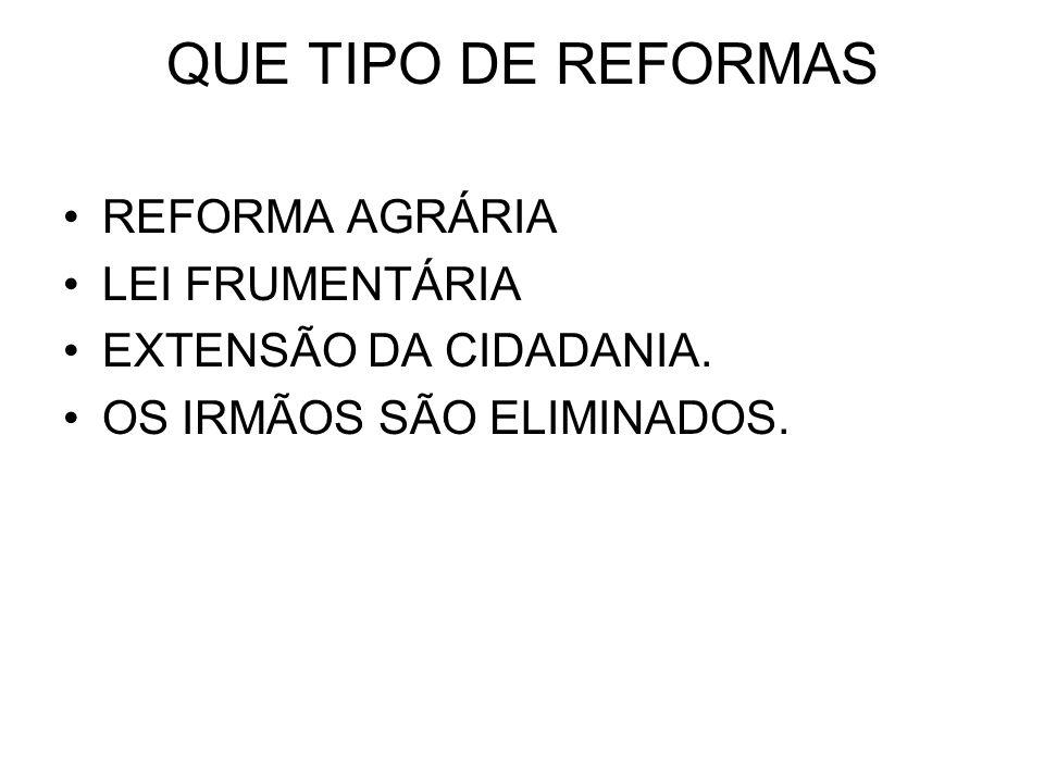 QUE TIPO DE REFORMAS REFORMA AGRÁRIA LEI FRUMENTÁRIA