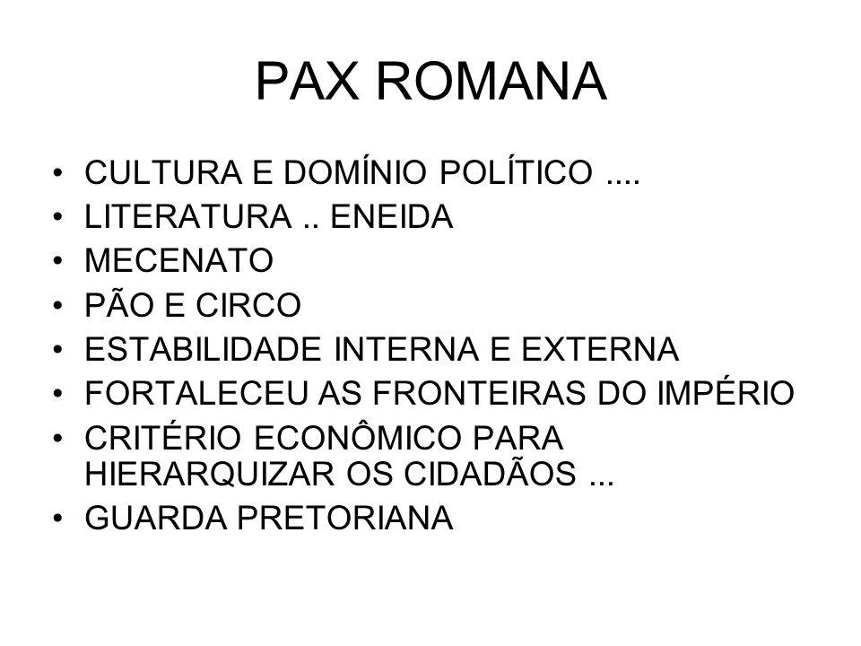 PAX ROMANA CULTURA E DOMÍNIO POLÍTICO .... LITERATURA .. ENEIDA