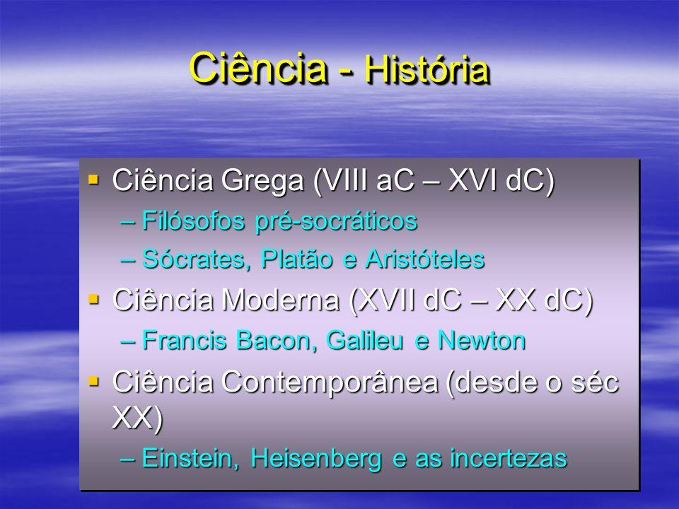 Ciência - História Ciência Grega (VIII aC – XVI dC)