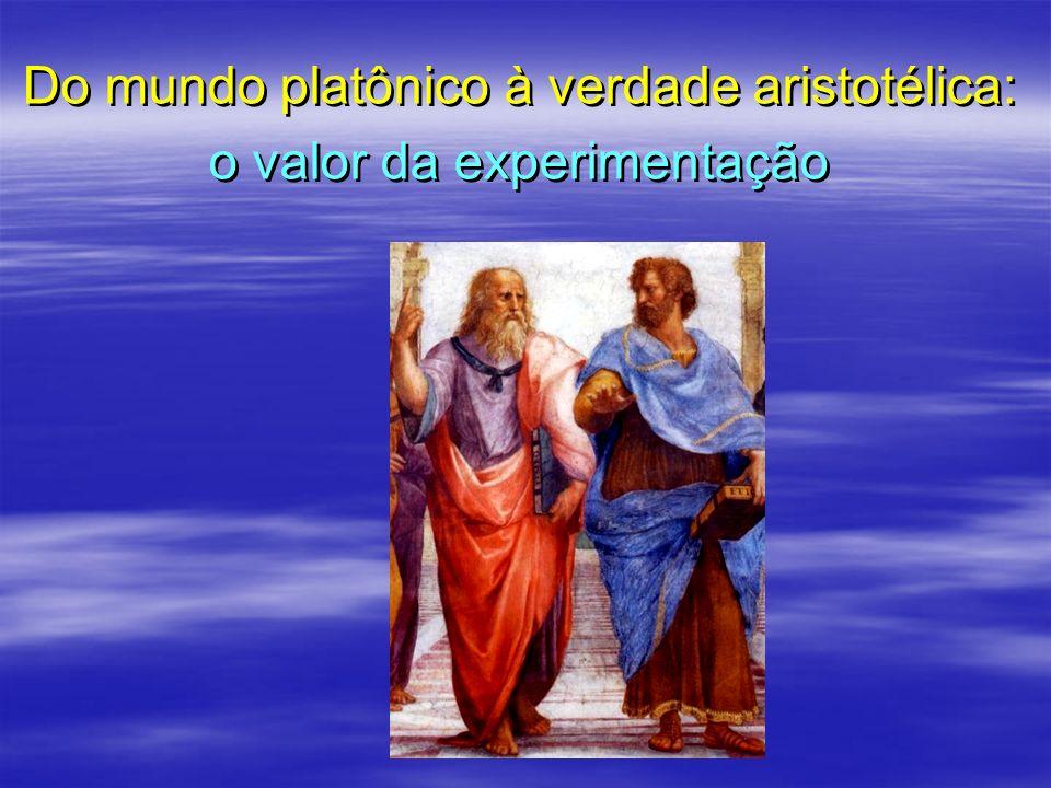 Do mundo platônico à verdade aristotélica: o valor da experimentação