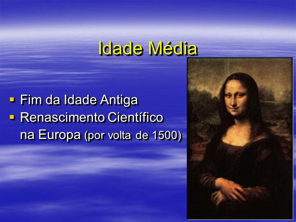 Idade Média Fim da Idade Antiga Renascimento Científico