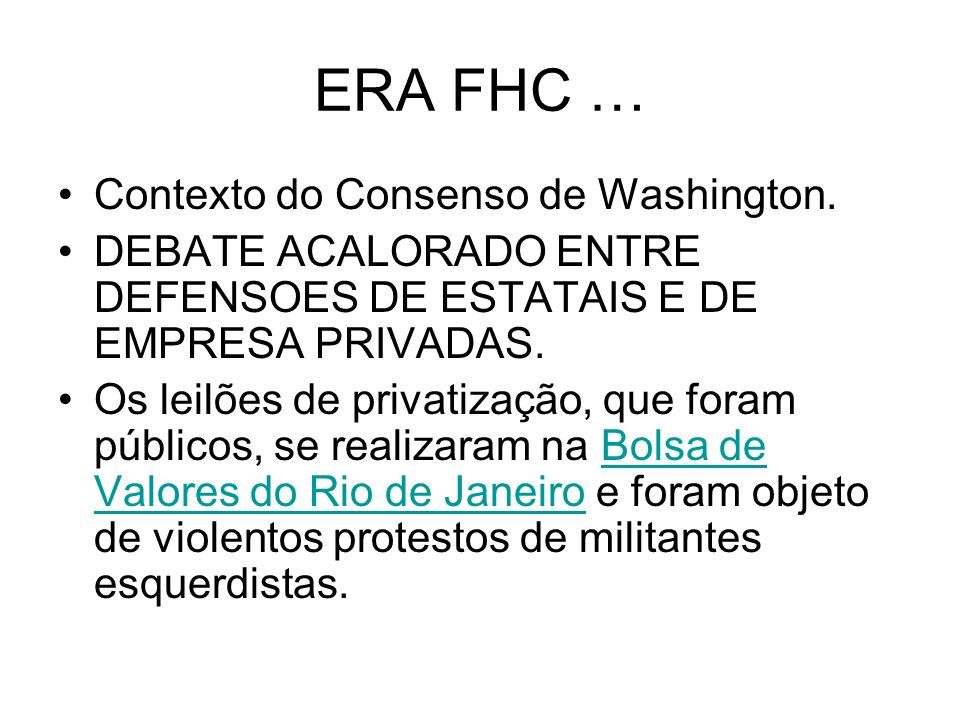 ERA FHC … Contexto do Consenso de Washington.
