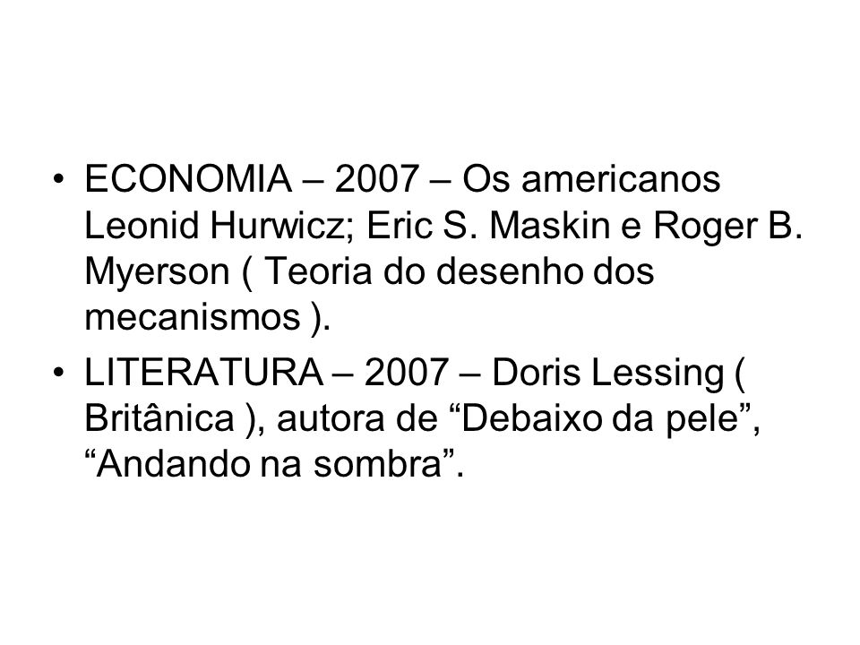 ECONOMIA – 2007 – Os americanos Leonid Hurwicz; Eric S