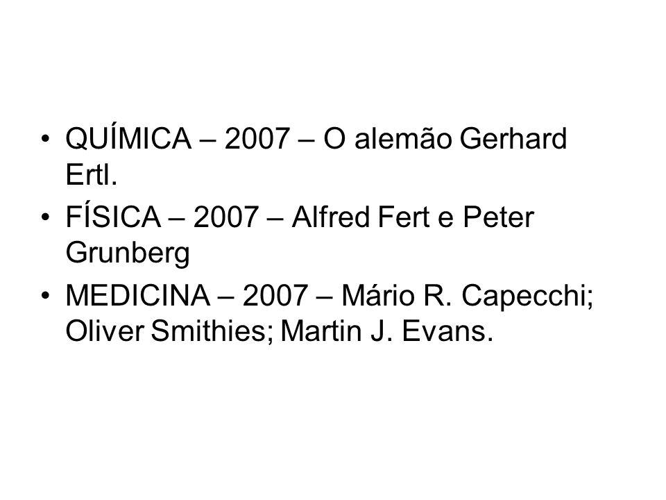 QUÍMICA – 2007 – O alemão Gerhard Ertl.