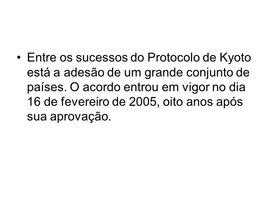 Entre os sucessos do Protocolo de Kyoto está a adesão de um grande conjunto de países.