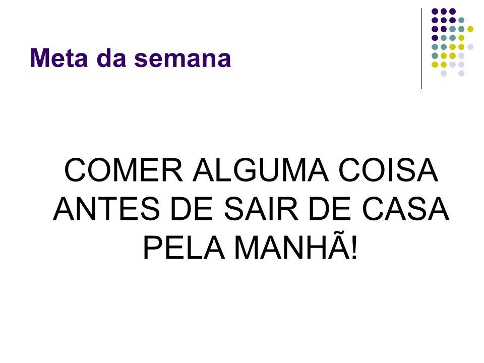 COMER ALGUMA COISA ANTES DE SAIR DE CASA PELA MANHÃ!