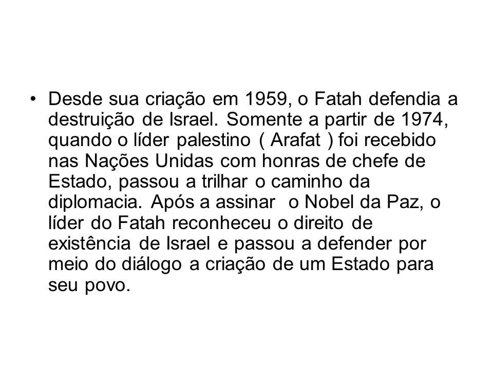 Desde sua criação em 1959, o Fatah defendia a destruição de Israel