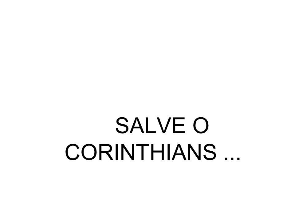 SALVE O CORINTHIANS ...