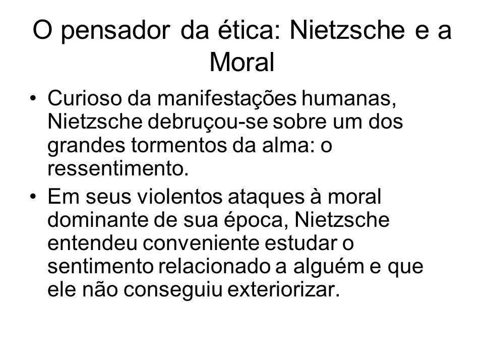 O pensador da ética: Nietzsche e a Moral
