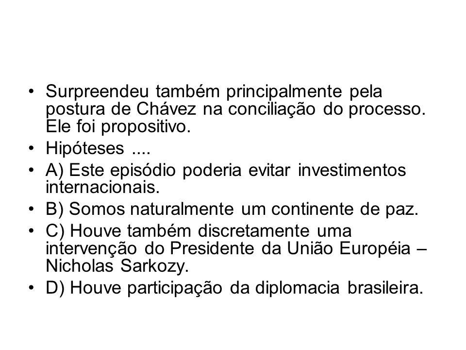 Surpreendeu também principalmente pela postura de Chávez na conciliação do processo. Ele foi propositivo.