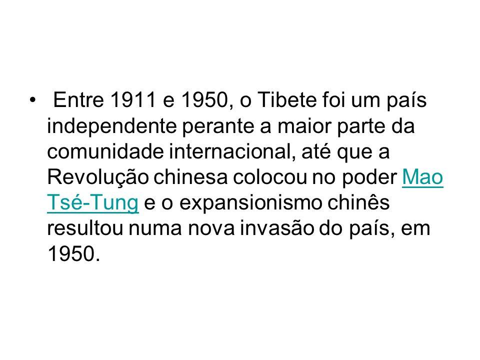 Entre 1911 e 1950, o Tibete foi um país independente perante a maior parte da comunidade internacional, até que a Revolução chinesa colocou no poder Mao Tsé-Tung e o expansionismo chinês resultou numa nova invasão do país, em 1950.